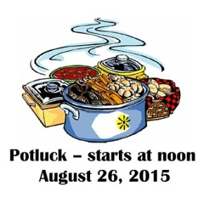 Join us for our August meeting – at NOON – its aPotluck!
