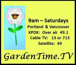 GardenTime.TV – spring shows starting up – Oregon TV!