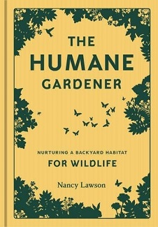 Book review:  The Humane Gardener, by Nancy Lawson