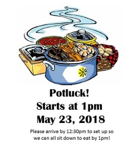 Its a potluck! May 23, 1pm.  (Please arrive by 12:30 for setup!)