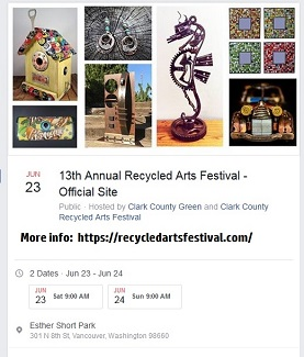 13th Annual Recycled Arts Festival, Vancouver, WA – 22 & 23 June, 2018!