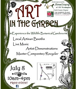 """Art in the Garden"" & ""Composting OPEN HOUSE"" – July 8, 10am-4pm, Wildlife Botanical Gardens, Brush Prairie"