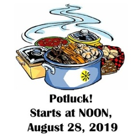 Potluck – Aug 28, 2019  @ NOON, Wednesday! (early)