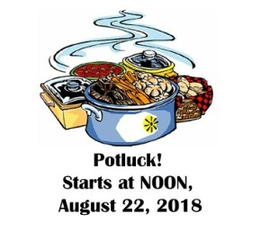 Potluck – Aug 22, 2018, NOON, Wednesday! (early)