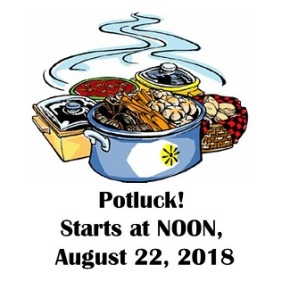 Potluck – Aug 22, 2018, NOON, Wednesday!(early)